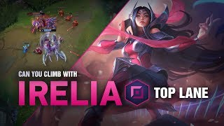 Can You Climb Ranked With Irelia Top? | League of Legends Patch 9.6