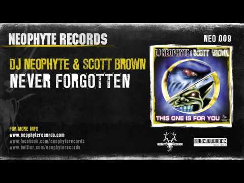 DJ Neophyte & Scott Brown - Never Forgotten