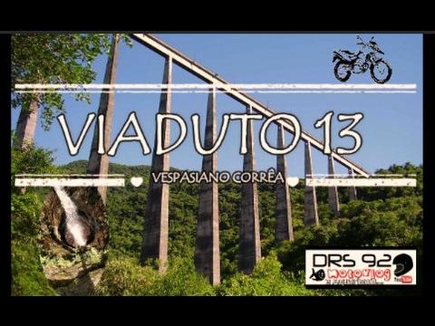 VIADUTO 13/VESPASIANO CORRÊA/OFF ROAD + CASCATA +VIADUTOS RODOVIA DO TRIGO-VOLTA COM MUITA CHUVA