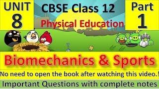 Biomechanics & Sports | Part - 1 | Unit - 8 | Physical Education | Complete Notes
