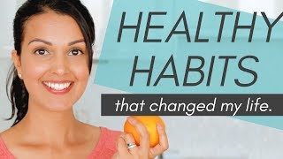 HEALTHY HABITS: 10 daily habits that changed my life