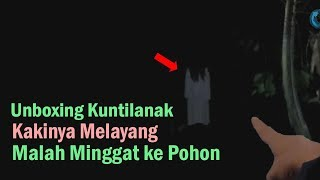Video Unboxing Kunt!Lanak Malah Minggat ke atas pohon MP3, 3GP, MP4, WEBM, AVI, FLV Agustus 2019