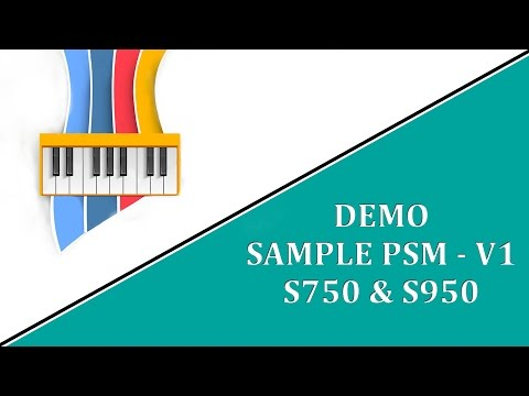Demo Sample PSM-V1-S750 & S950 | Team PSM