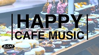 HAPPY Jazz & Bossa Nova - Cafe Music For Work,Study,Relax - Background Music full download video download mp3 download music download