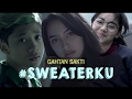 GAHTAN SAKTI - SWEATERKU (OFFICIAL MUSIC VIDEO)