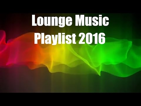 Lounge Music Playlist 2016: Chill Out Music Cafe del Mar, Buddha Lounge 2016