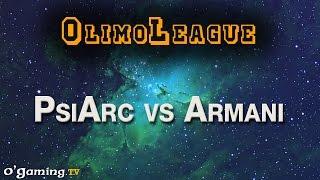 PsiArc vs Armani - Best of OlimoLeague #40 - 03/10/15
