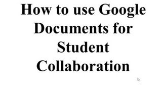 How to Use Google Documents for Student Collaboration (OTC13)