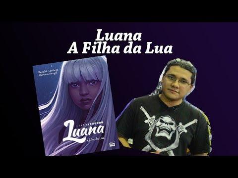 """Mais Sobre o Livro """"""""Luana, a Filha da Lua"""", de Ronaldo Santana"""