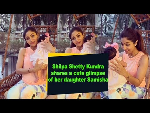 Shilpa Shetty Kundra shares a cute glimpse of her daughter Samisha