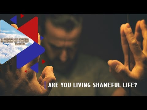 Are You Living A Shameful Life?