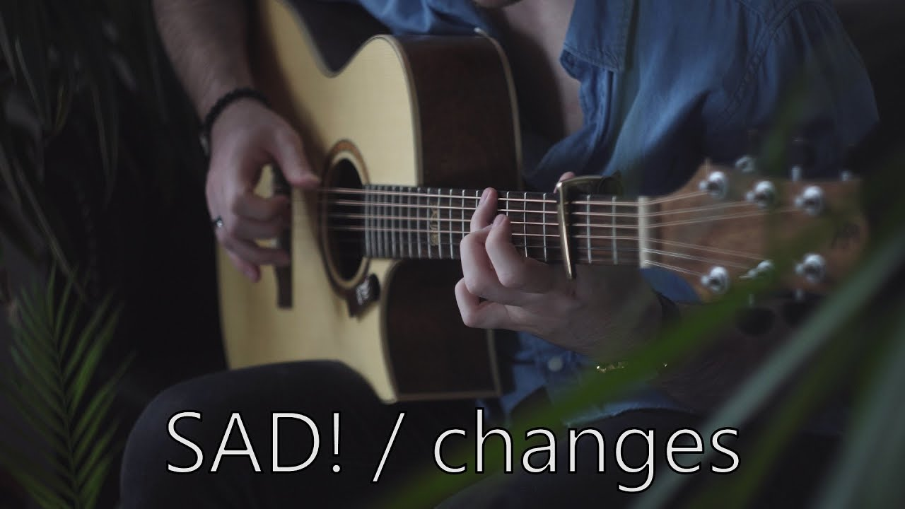 XXXTentacion – SAD! / changes – Fingerstyle Guitar Cover