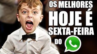 Os melhores hoje é sexta feira - Videos WhatsApp