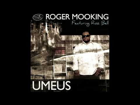 Roger Mooking  feat. Roz Bell - UMEUS