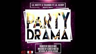Video Lil Natty & Thunda Ft Lil Kerry - Party  Drama (Iz When) [2017 Soca] MP3, 3GP, MP4, WEBM, AVI, FLV Oktober 2018