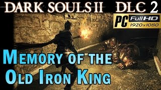 Video Dark souls 2 DLC 2 Crown Of The Old Iron King - Memory Of The Old Iron King 1080p MP3, 3GP, MP4, WEBM, AVI, FLV April 2019