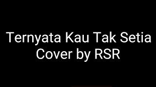 Ternyata Kau Tak Setia - D'cozt Band (Cover by RSR)(Lirik)