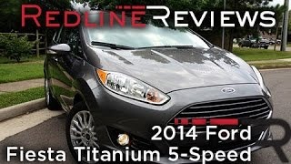 2014 Ford Fiesta Titanium 5-Speed Review, Walkaround, Exhaust,&Test Drive