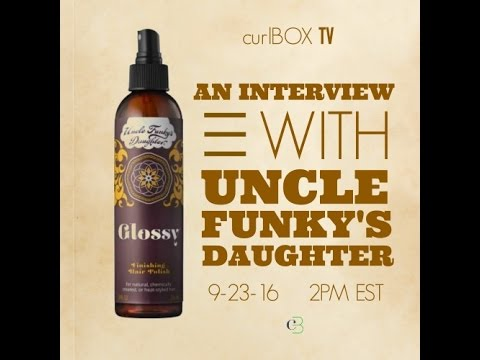CURLBOX TV: an interview with uncle funky's daughter