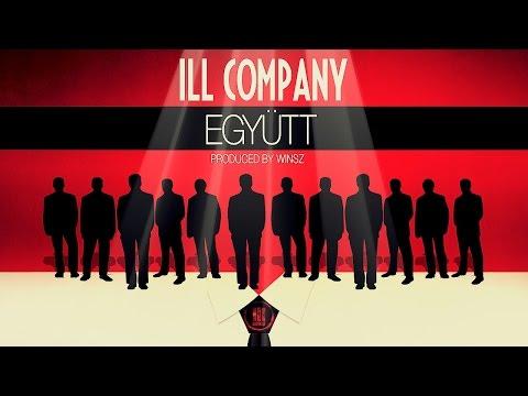 ILL COMPANY - EGYÜTT (PROD. BY WINSZ) 2014