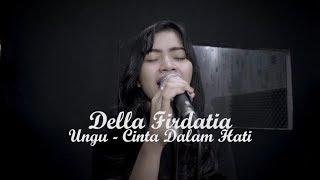 Video Cinta Dalam Hati - Della Firdatia ( Live Cover) MP3, 3GP, MP4, WEBM, AVI, FLV Agustus 2019