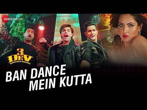 Ban Dance Mein Kutta | 3 Dev |Karan Singh Grover,