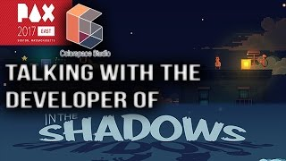 PAX East interview with the Developer of In the Shadows