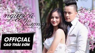 La-ngu Thailand  City new picture : Cao Thái Sơn - Người Cũ Còn Thương (4K Official MV)