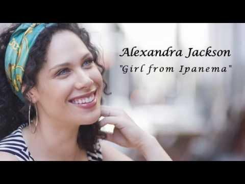 Alexandra Jackson featuring Daniel Jobim - GIRL FROM IPANEMA