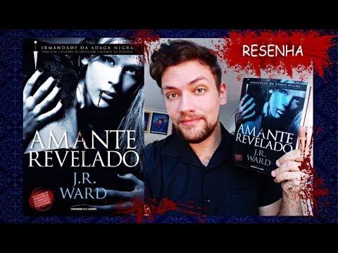 """Resenha """"AMANTE REVELADO"""" - Irmandade da Adaga Negra (J.R. Ward)"""