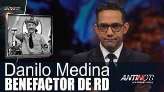 Danilo Medina: BENEFACTOR DE RD – #Antinoti Septiembre 10 2018