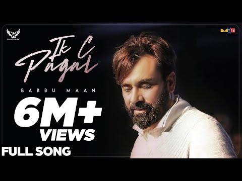 Video Babbu Maan - IK C Pagal (Full Song) | Latest Punjabi Songs 2018 download in MP3, 3GP, MP4, WEBM, AVI, FLV January 2017