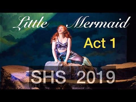 Little Mermaid 2019 Act 1 Shasta High School
