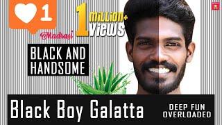 Video Black Boy Galatta | Madrasi MP3, 3GP, MP4, WEBM, AVI, FLV September 2019