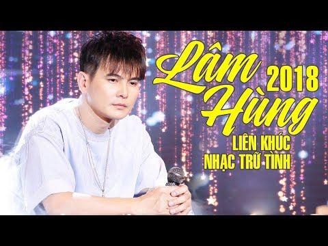Lâm Hùng 2018 – Tuyệt Đỉnh Nhạc Trữ Tình Bolero Hay Nhất của Lâm Hùng Năm 2018 - Thời lượng: 1:00:48.