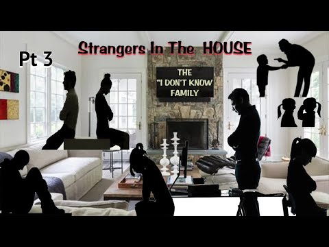 Strangers in the House Pt 3.mp4