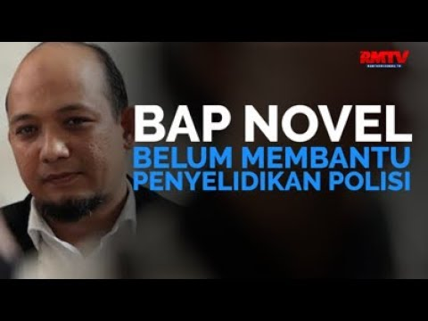 BAP Novel Belum Membantu Penyidikan Polisi