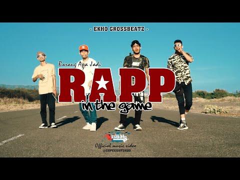 Ekho Grossbeatz - RAPP IN THE GAME  (Barang Apa Jadi)_ Official MV