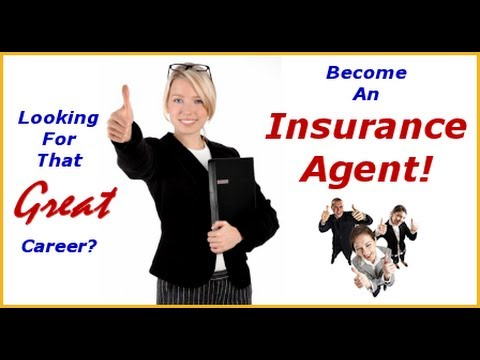 INSURANCE AGENT: How to Become an Insurance Agent