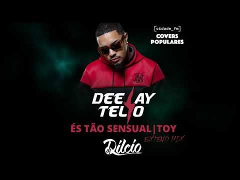 Deejay Telio - És Tão Sensual |TOY  (DJ DILCIO EXTENDED MIX)