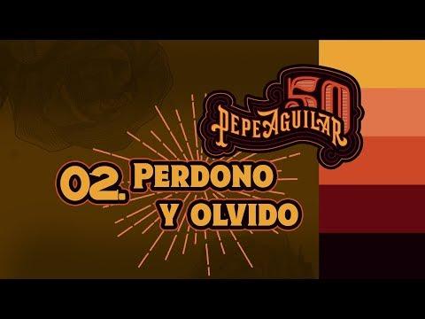 Historias de amor - PEPE AGUILAR 50 - 02  PERDONO Y OLVIDO