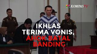 Video Ikhlas Terima Vonis, Ahok Batal Banding MP3, 3GP, MP4, WEBM, AVI, FLV Mei 2017