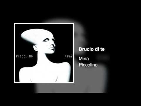 , title : 'Mina - Brucio di te [Piccolino]'