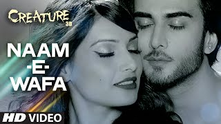 Naam-E -Wafa – Creature 3D (Video Song ) | Feat. Bipasha Basu