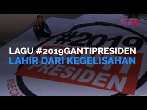 Lagu #2019GantiPresiden Lahir Dari Kegelisahan