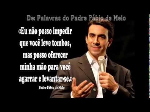 Mensagens para whatsapp - Linda Mensagem Religiosa Pe. Fabio de Melo para Whatsapp
