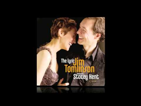 Jim Tomlinson & Stacey Kent - I've Grown Accustomed To His Face (from the Lyric)