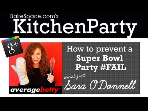 How to throw a killer game day party and prevent a party fail with @averagebetty on #kitchenparty