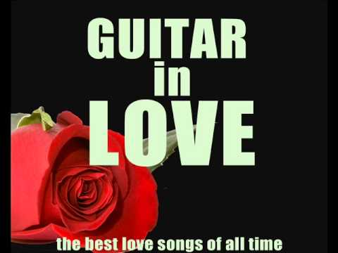 Guitar in Love : The Best Love Songs – Céline Dion, Patrick Swayze, Queen, George Michael, Berlin
