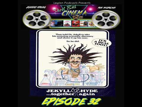 Short Bus Cinema: Episode 32: Jekyll and Hyde Together Again
